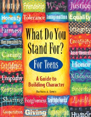 What Do You Stand For? for Teens By Lewis, Barbara A./ Espeland, Pamela (EDT)/ Espeland, Pamela